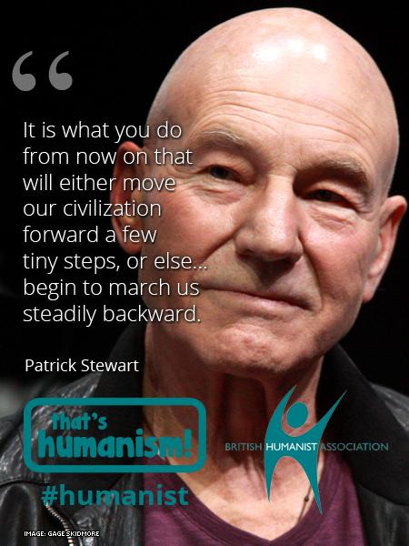 That's Humanism - Patrick Stewart - British Humanist Association